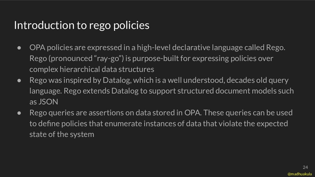 ● OPA policies are expressed in a high-level de...