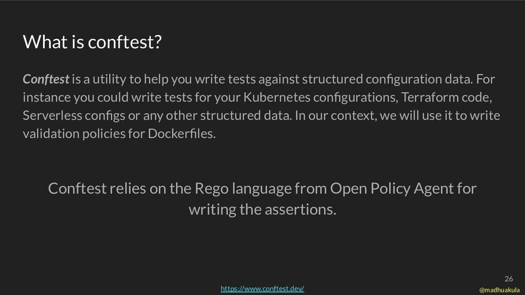 Conftest is a utility to help you write tests a...
