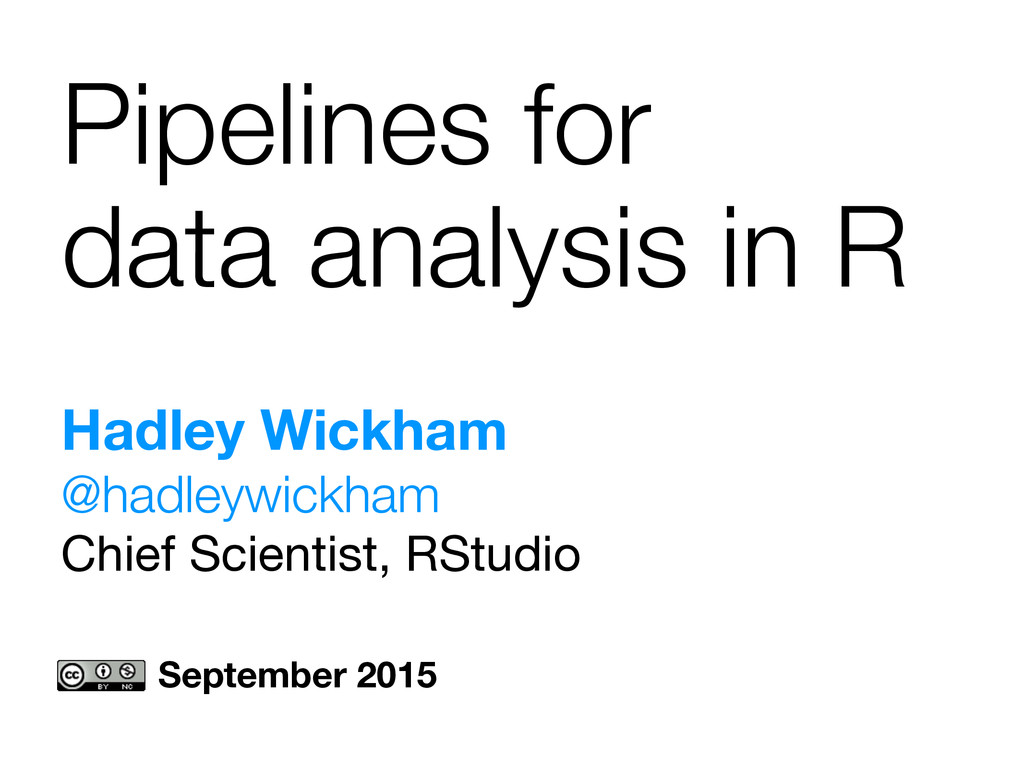Hadley Wickham  @hadleywickham Chief Scientist...