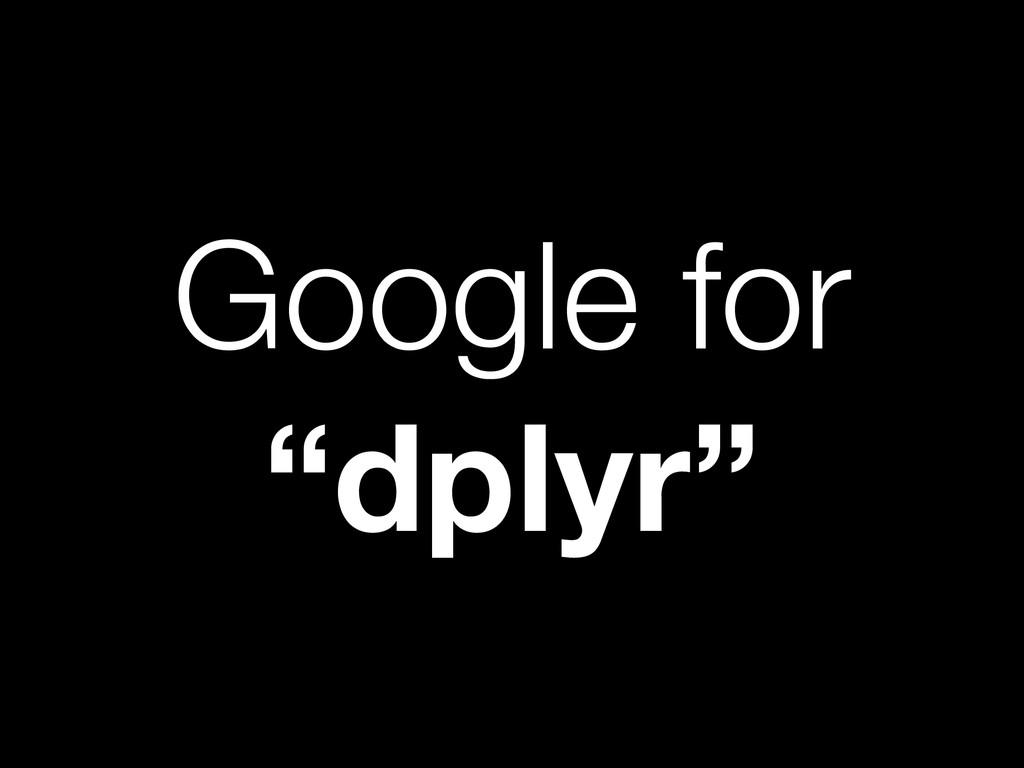 "Google for ""dplyr"""