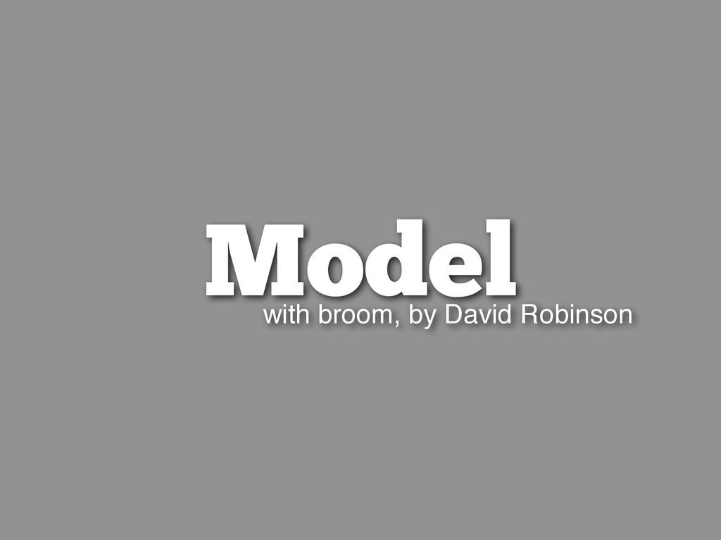 Model with broom, by David Robinson