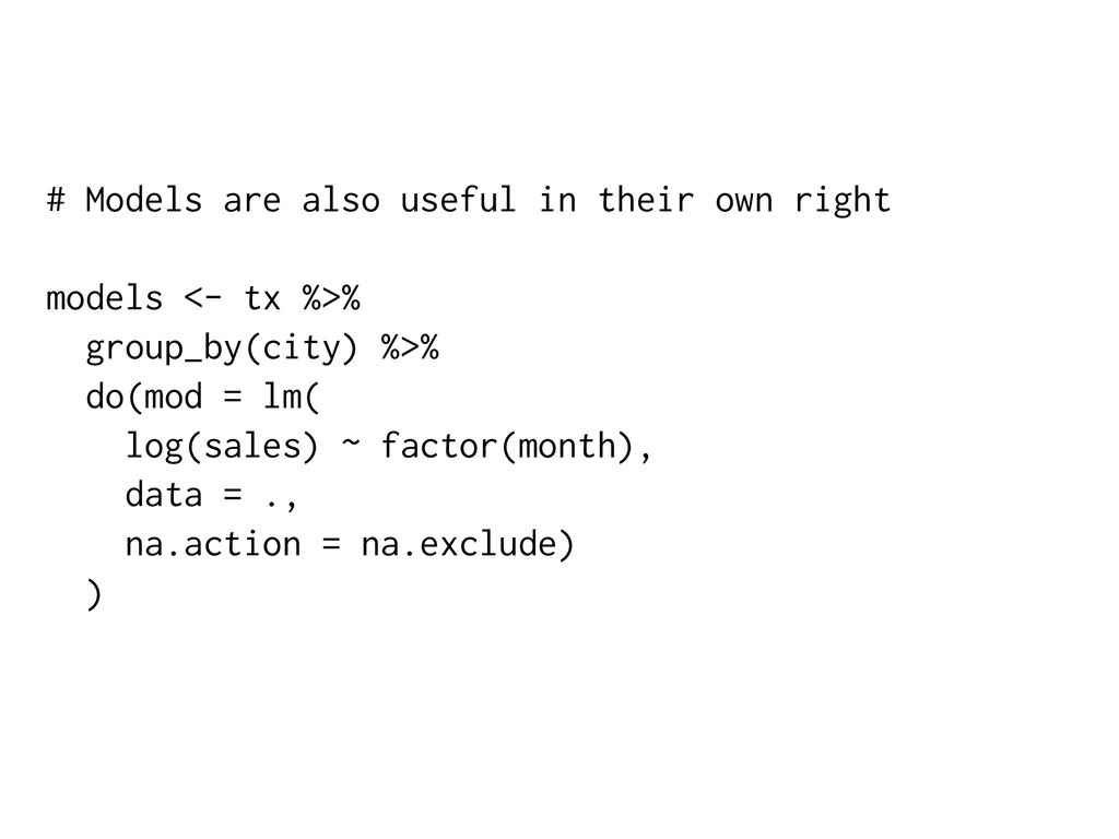 # Models are also useful in their own right mod...