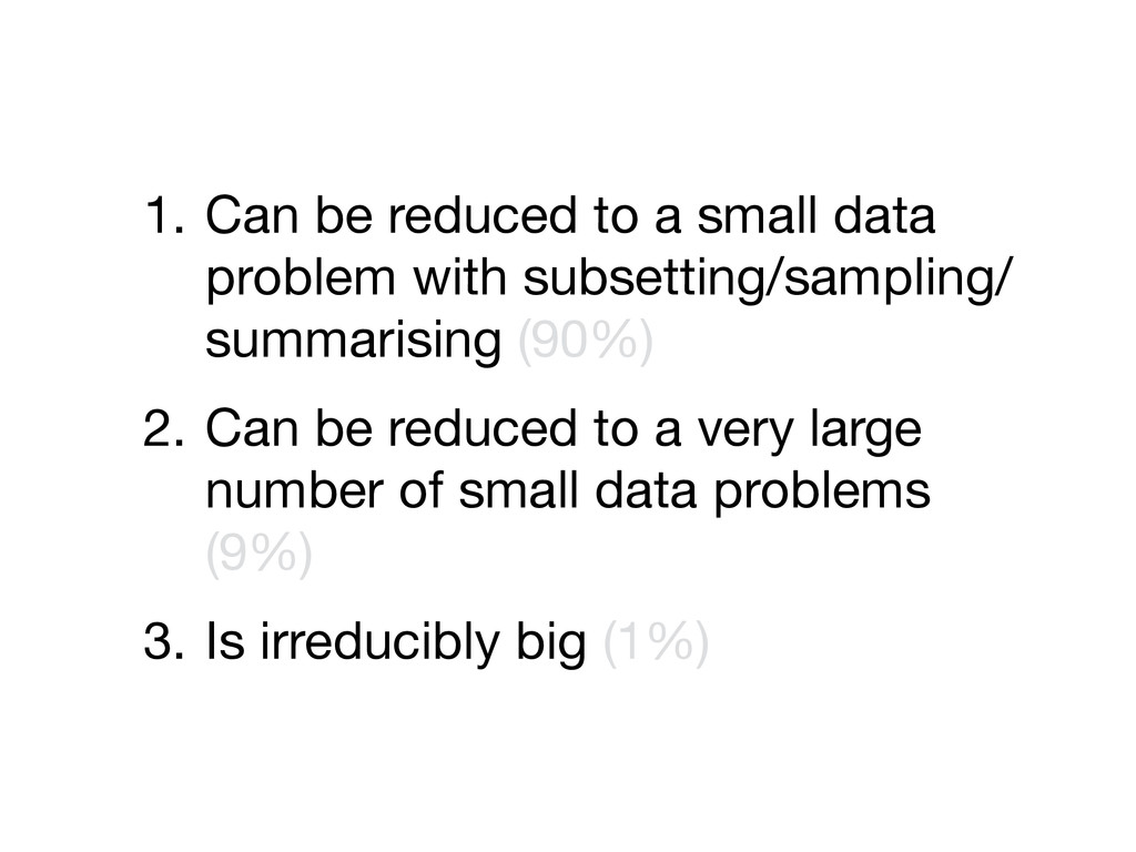 1. Can be reduced to a small data problem with ...
