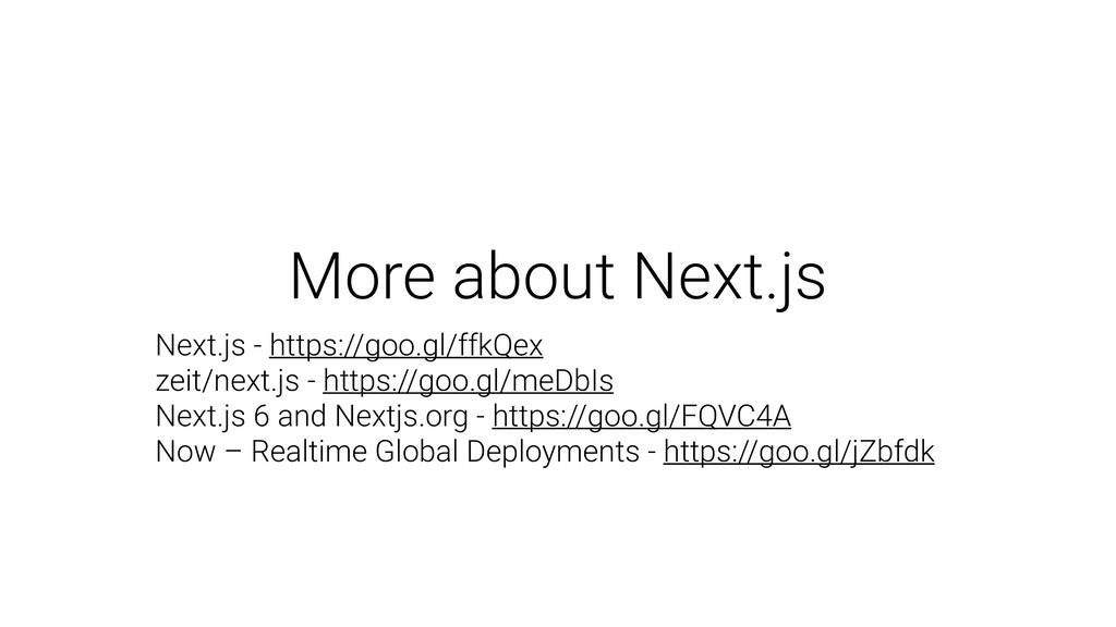 More about Next.js Next.js - https://goo.gl/ffk...