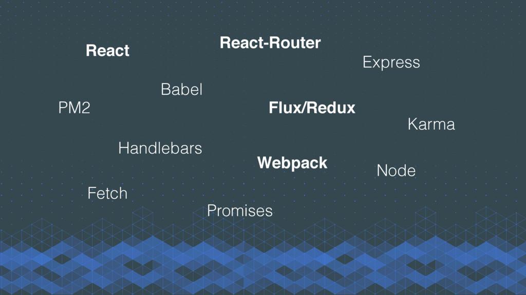 React Flux/Redux React-Router Webpack Express N...