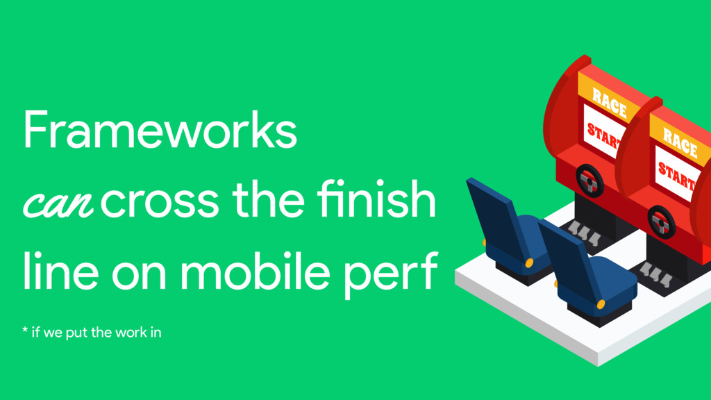 Frameworks can cross the mnish line on mobile p...