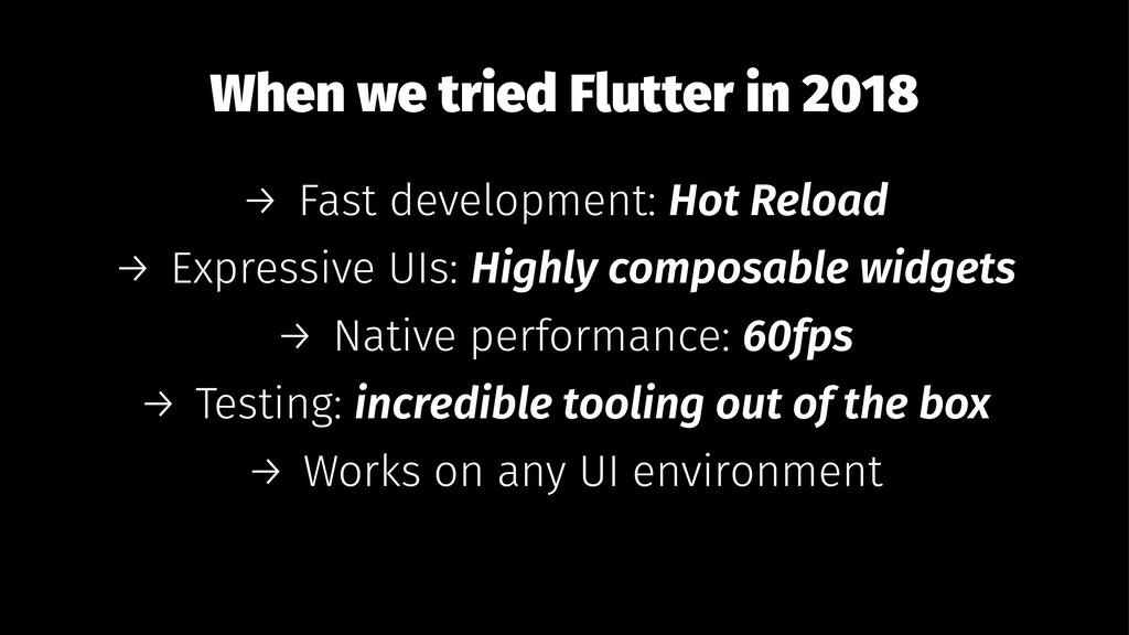 When we tried Flutter in 2018 → Fast developmen...
