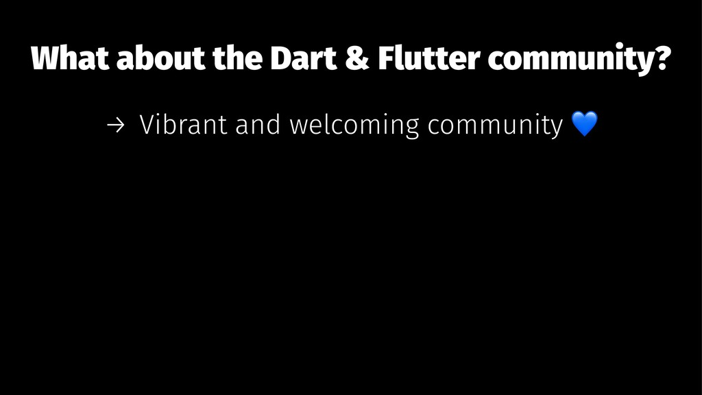 What about the Dart & Flutter community? → Vibr...