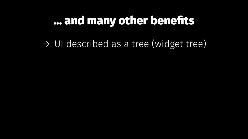 ... and many other benefits → UI described as a ...