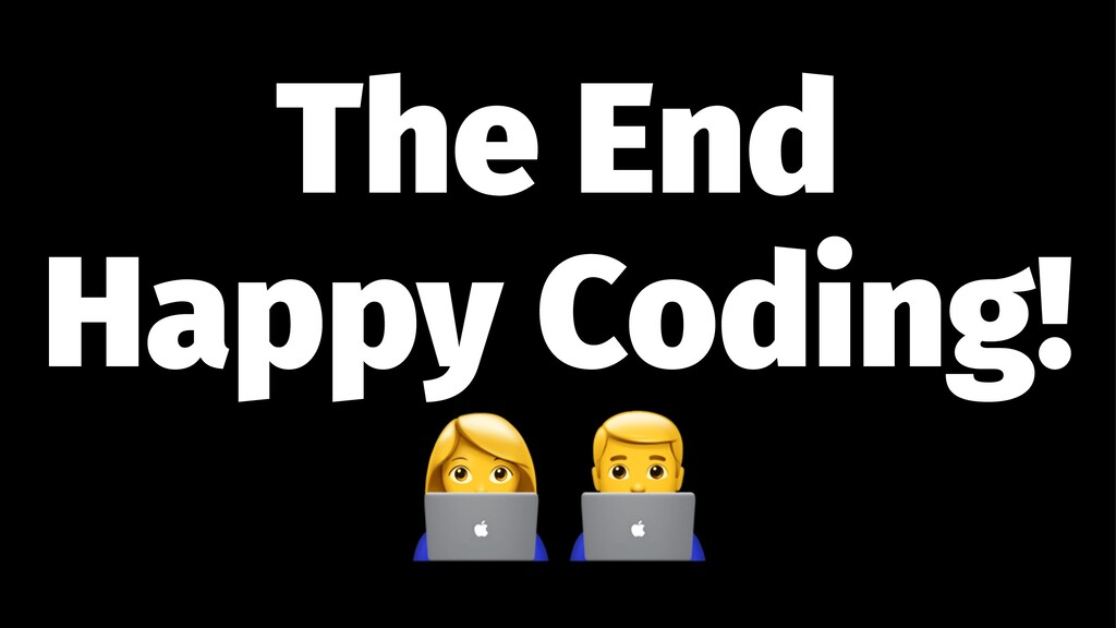 """The End Happy Coding! !"""""""