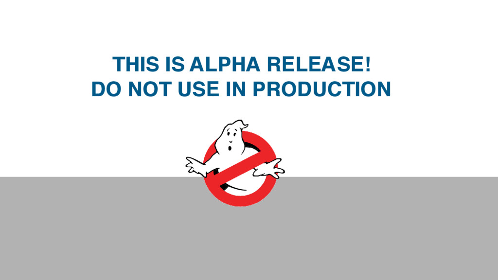 THIS IS ALPHA RELEASE! DO NOT USE IN PRODUCTION