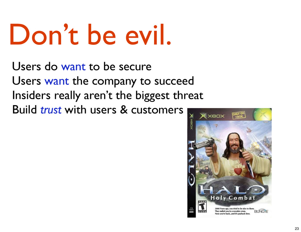 Don't be evil. Users do want to be secure Users...