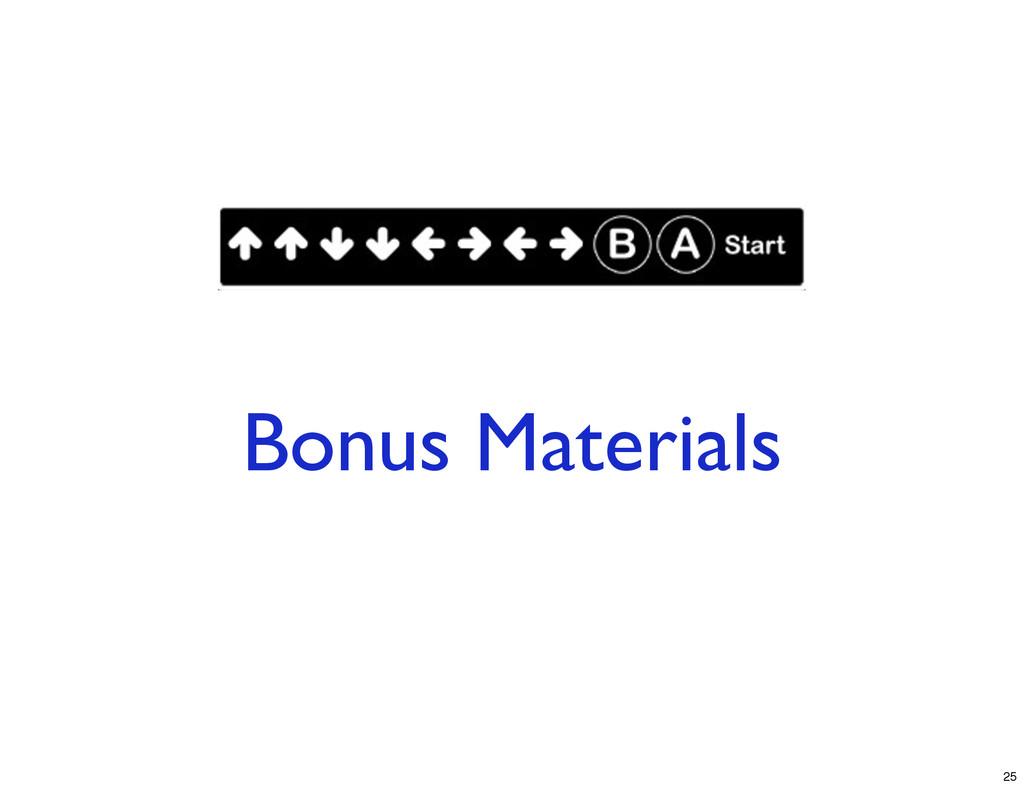 Bonus Materials 25