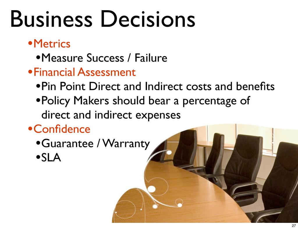 Business Decisions •Metrics •Measure Success / ...