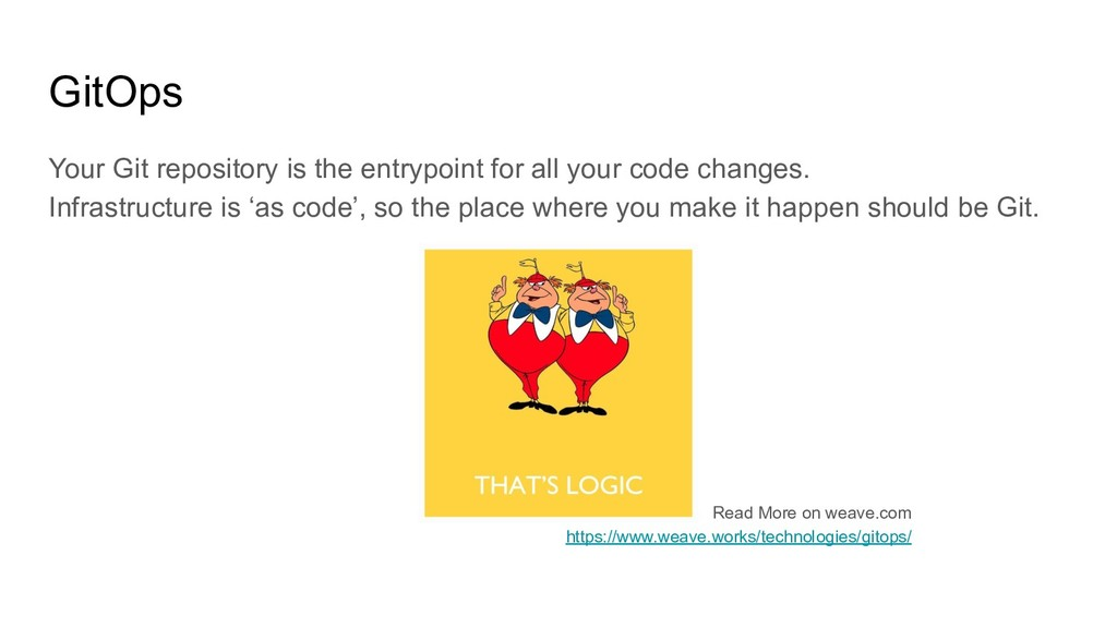 GitOps Your Git repository is the entrypoint fo...