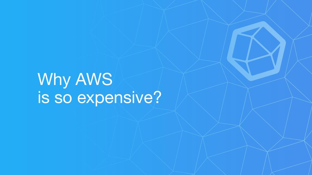 Why AWS is so expensive?