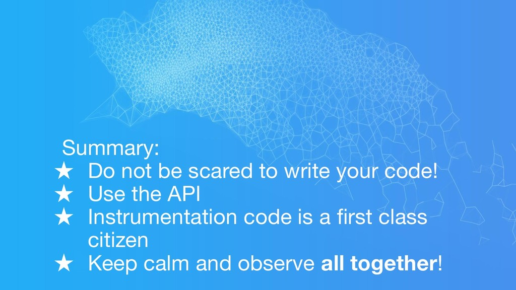Summary: ★ Do not be scared to write your code!...