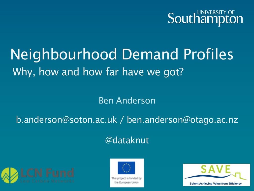 Neighbourhood Demand Profiles Ben Anderson b.an...