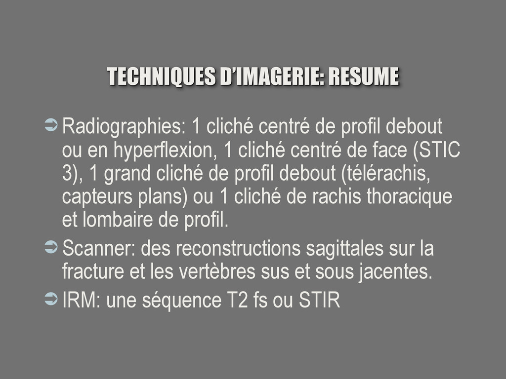 TECHNIQUES D'IMAGERIE: RESUME  Radiographies: ...