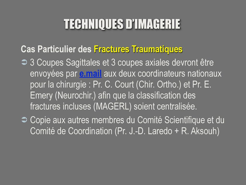 TECHNIQUES D'IMAGERIE Cas Particulier des Fract...