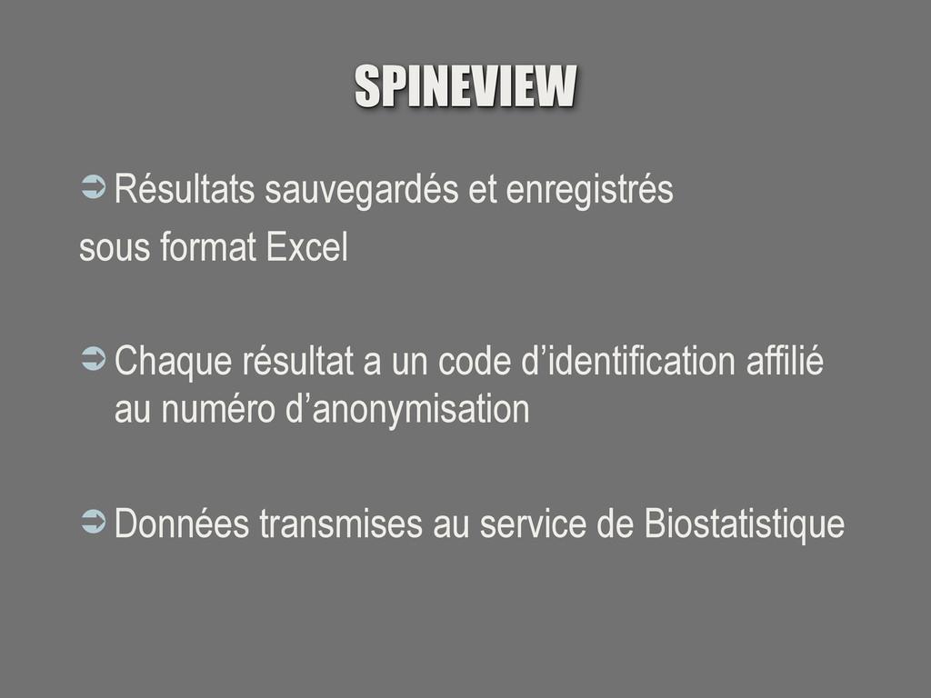 SPINEVIEW  Résultats sauvegardés et enregistré...