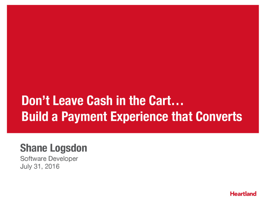 Don't Leave Cash in the Cart… Build a Payment E...