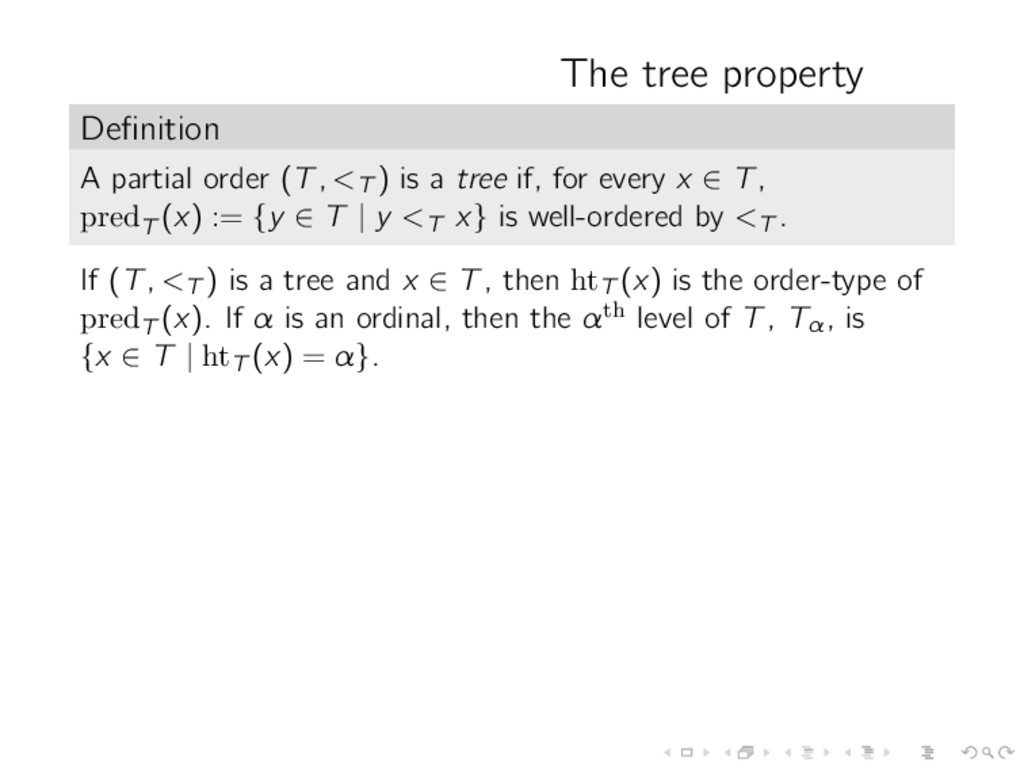 The tree property Definition A partial order (T,...