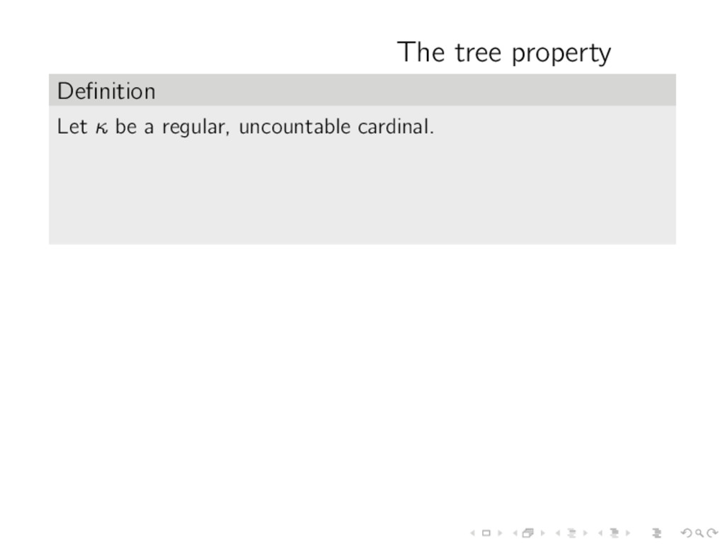 The tree property Definition Let κ be a regular,...