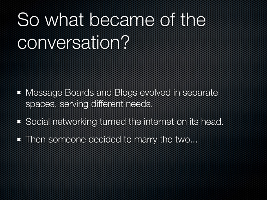 So what became of the conversation? Message Boa...