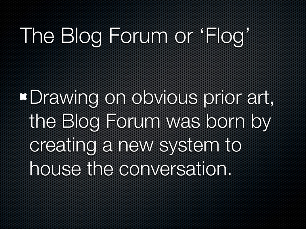 The Blog Forum or 'Flog' Drawing on obvious pri...