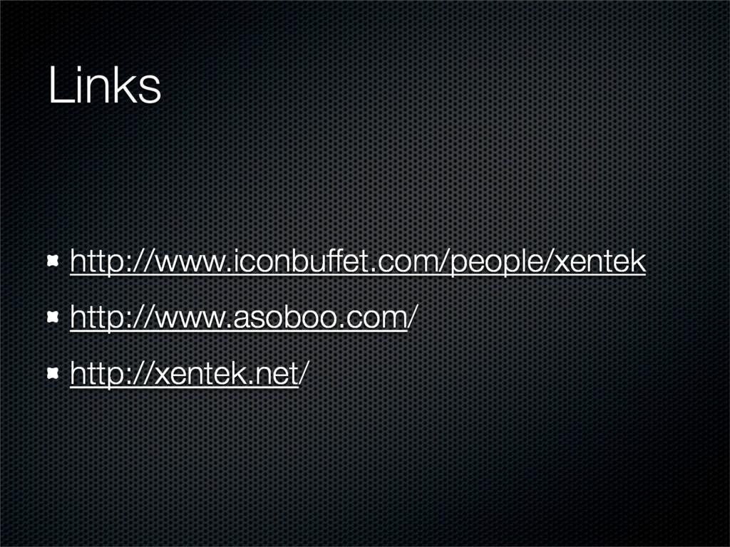 Links http://www.iconbuffet.com/people/xentek h...