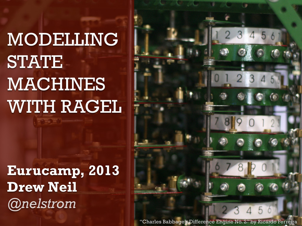 MODELLING STATE MACHINES WITH RAGEL Eurucamp, 2...