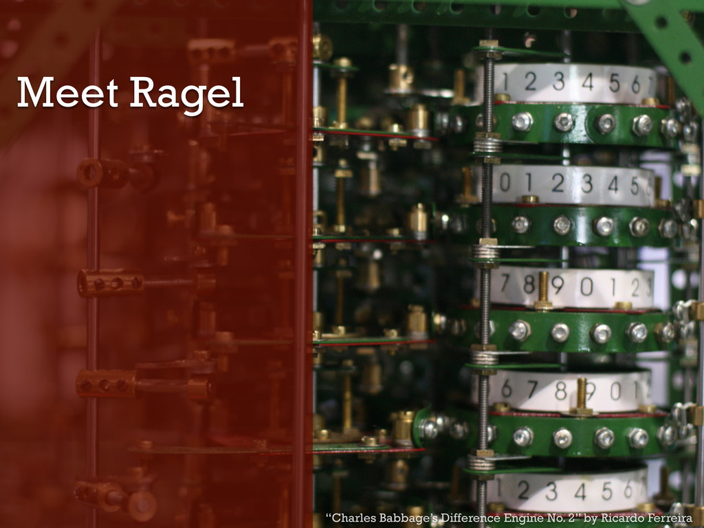 "Meet Ragel ""Charles Babbage's Difference Engine..."