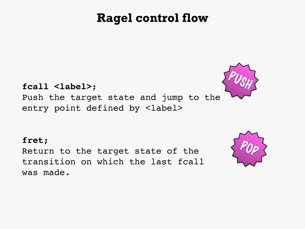 Ragel control flow fcall <label>; Push the targ...