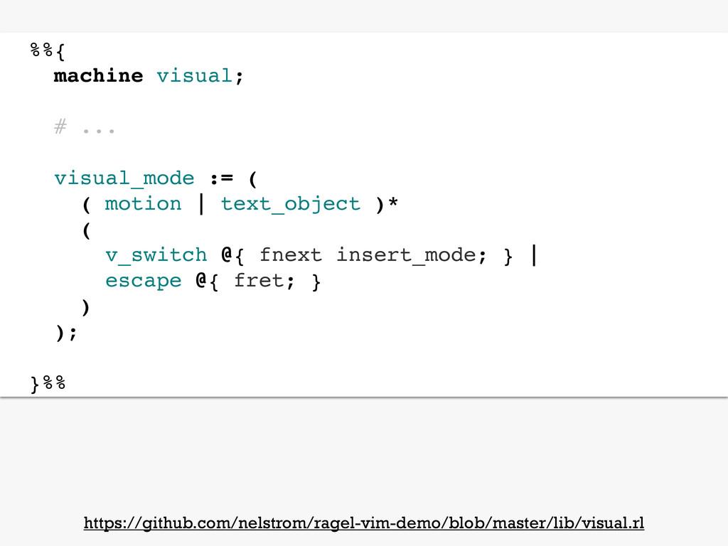 %%{ machine visual; # ... visual_mode := ( ( mo...