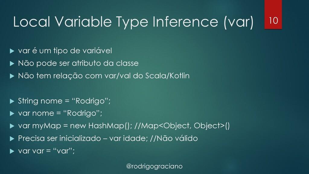 @rodrigograciano Local Variable Type Inference ...