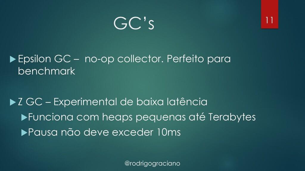 @rodrigograciano GC's u Epsilon GC – no-op coll...