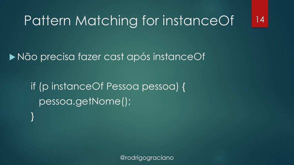 @rodrigograciano Pattern Matching for instanceO...