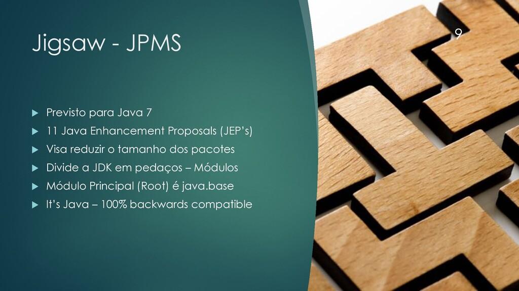 @rodrigograciano Jigsaw - JPMS u Previsto para ...