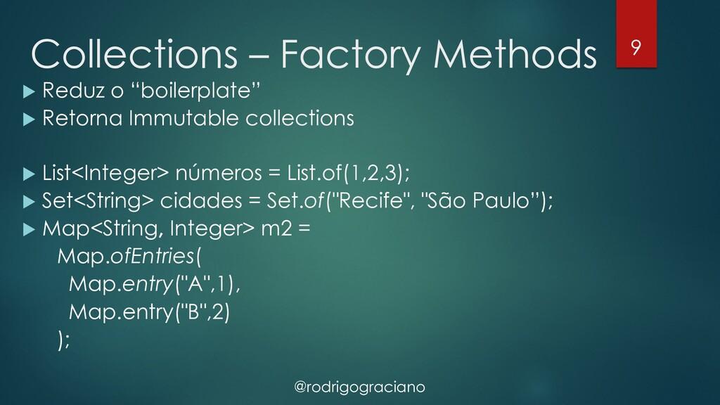 @rodrigograciano Collections – Factory Methods ...