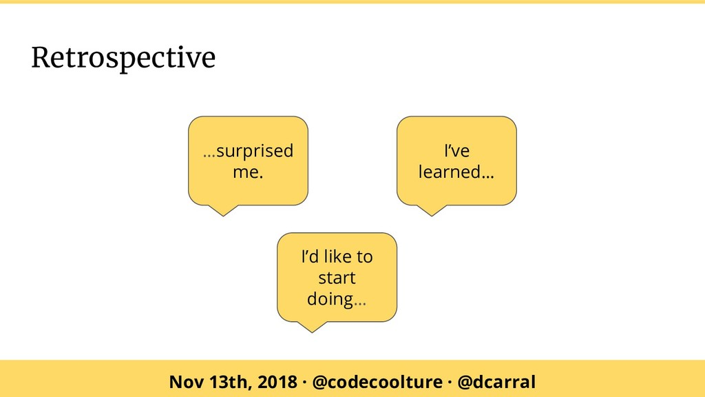 Nov 13th, 2018 · @codecoolture · @dcarral Retro...