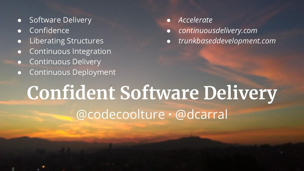 ● Software Delivery ● Confidence ● Liberating S...