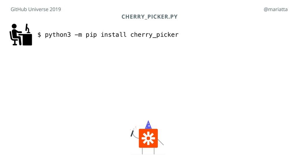CHERRY_PICKER.PY $ python3 -m pip install cherr...