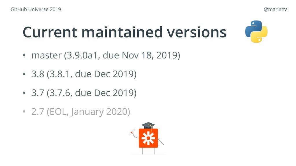 • master (3.9.0a1, due Nov 18, 2019) • 3.8 (3.8...