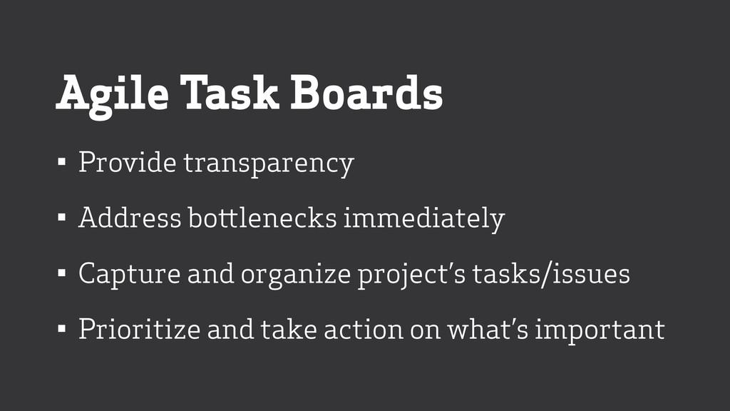Agile Task Boards • Provide transparency • Addr...