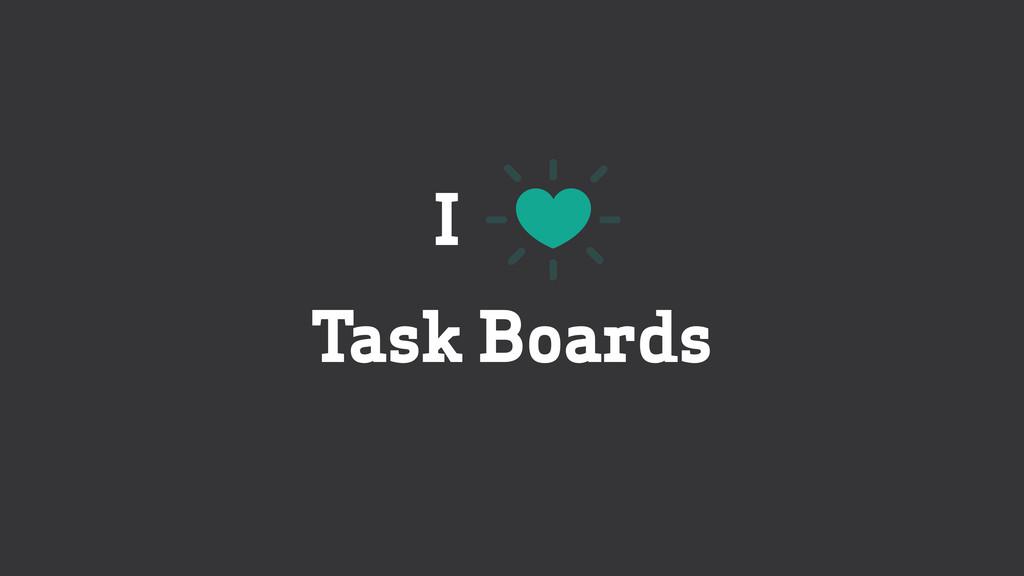 Task Boards I
