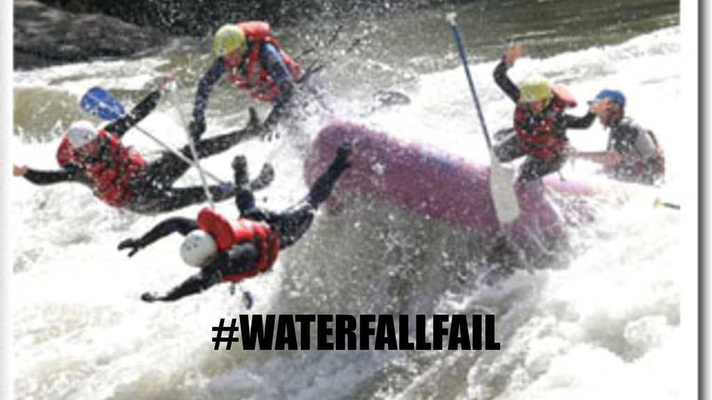 #WATERFALLFAIL