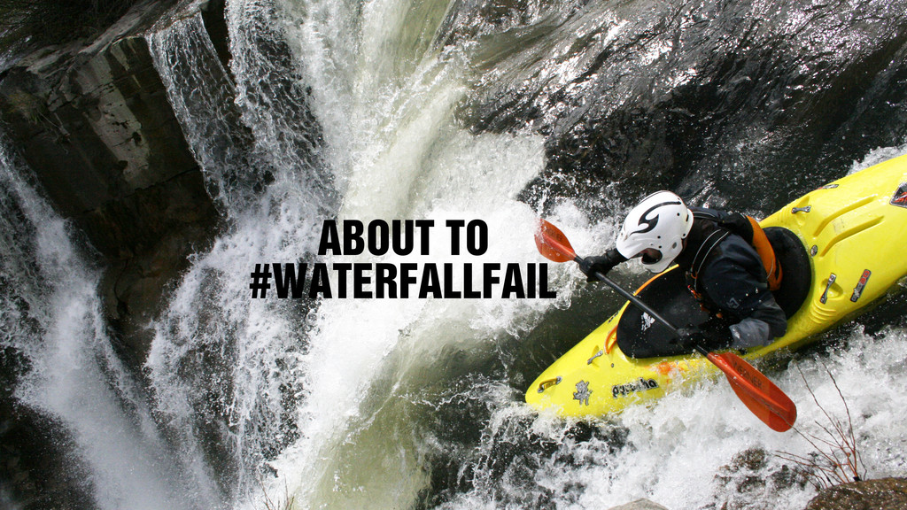 ABOUT TO #WATERFALLFAIL