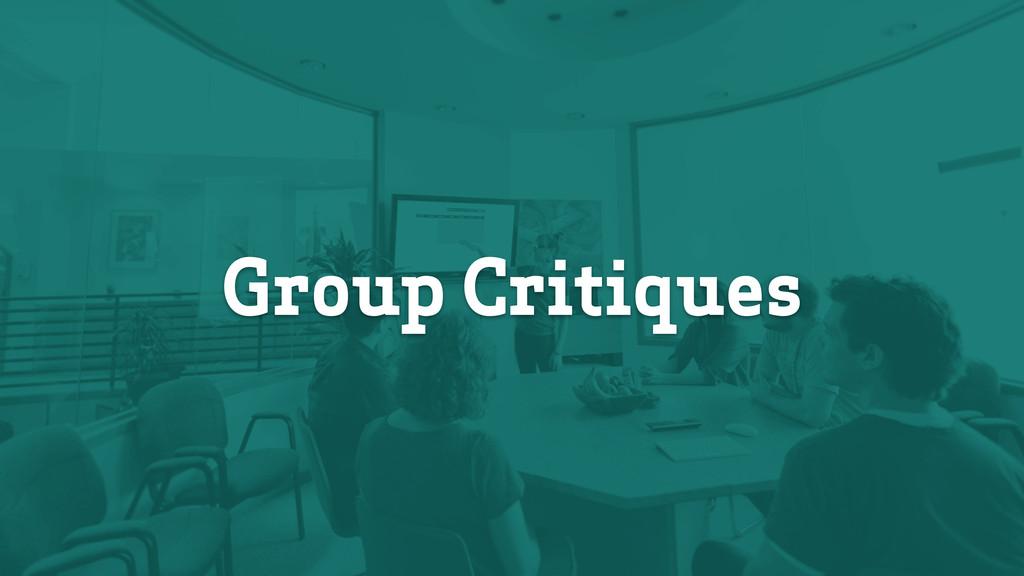 Group Critiques