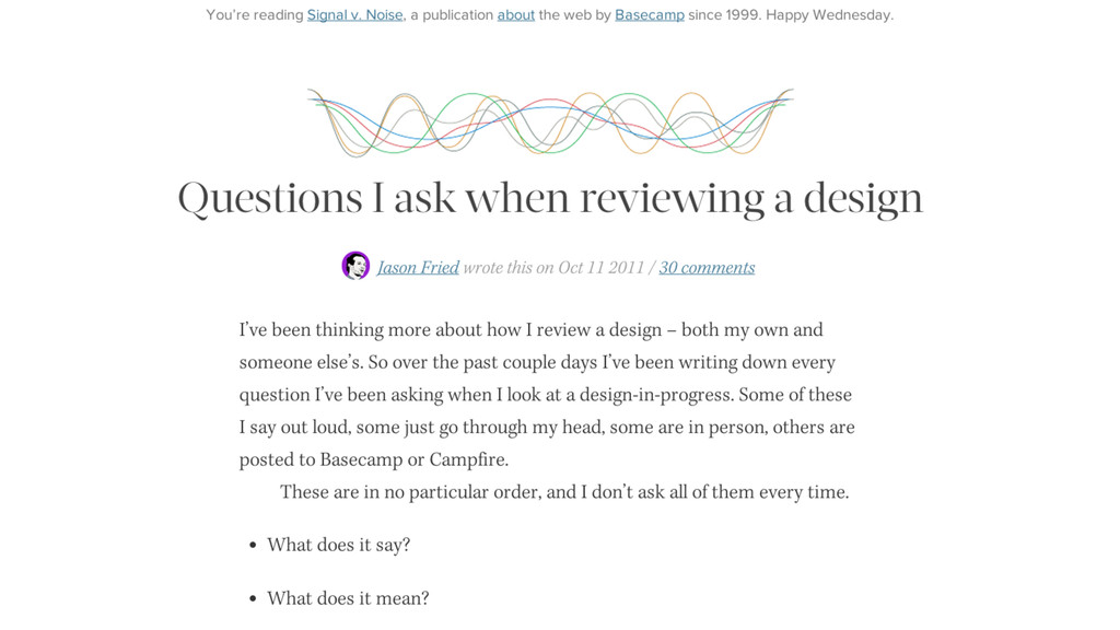 Questions I ask when reviewing a design by Jaso...